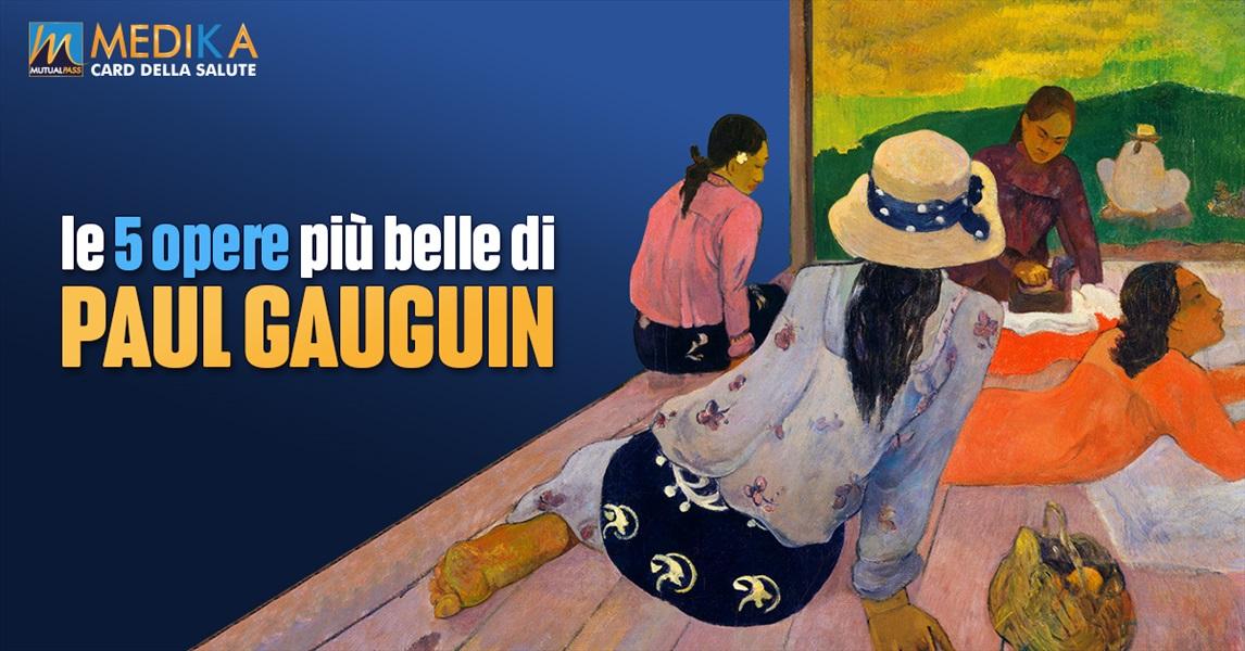 Le 5 opere più belle di Paul Gauguin