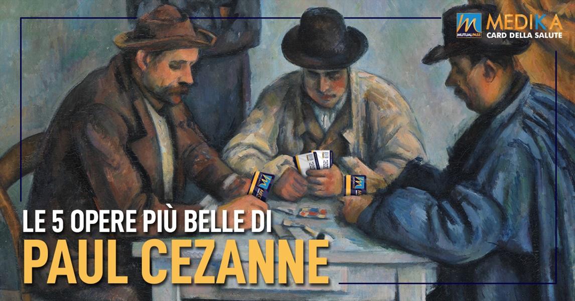 Le 5 opere più belle di Paul Cezanne