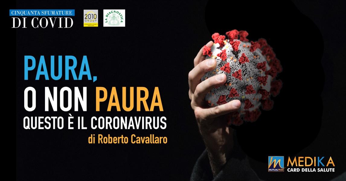 Paura, o non paura, questo è il coronavirus!