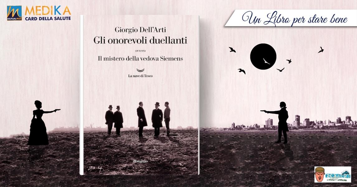 Gli onorevoli duellanti ovvero Il mistero della vedova Siemens - Giorgio Dell'Arti