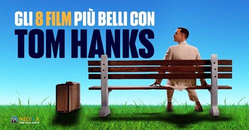 Gli 8 più bei film con Tom Hanks