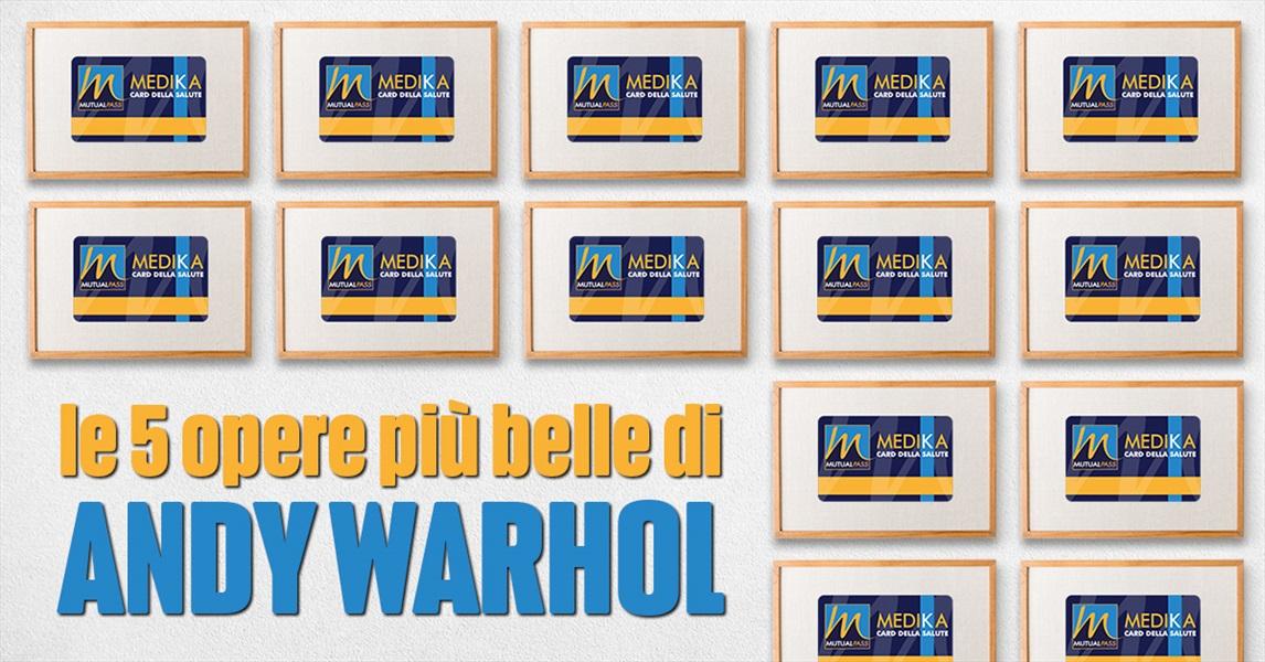 Le 5 opere più belle di Andy Warhol
