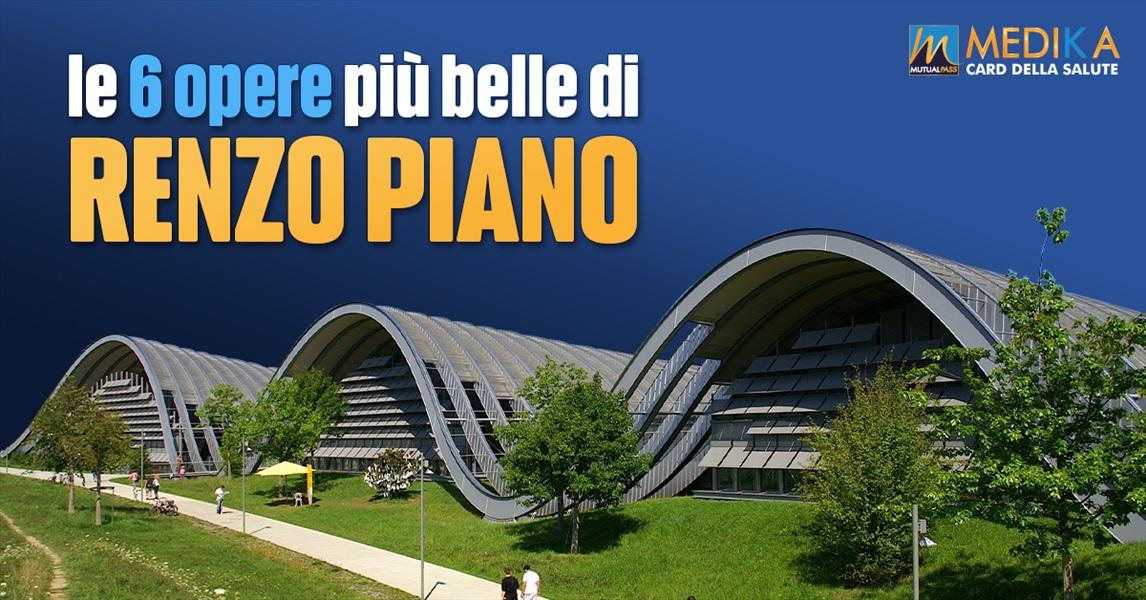 Le 6 opere più belle di Renzo Piano
